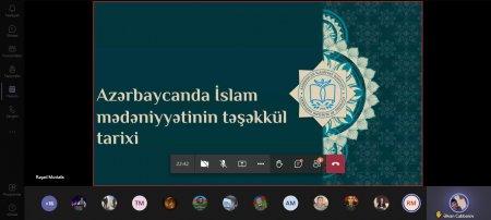 """İlahiyyat İnstitutunda """"Azərbaycanda İslam mədəniyyətinin təşəkkül tarixi""""  mövzusunda vebinar keçirilib"""