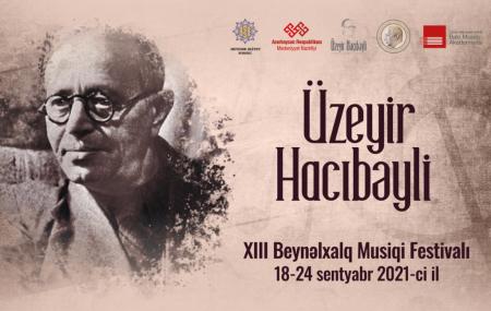 Üzeyir Hacıbəyli XIII Beynəlxalq Musiqi Festivalı keçiriləcək